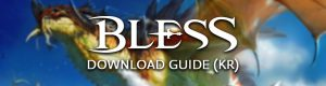Bless-Online-Rebuild-Project-Test-Server-KR-Download-Guide