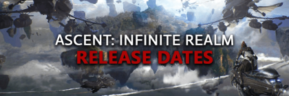 Ascent-Infinte-Realm-AIR-Release-Dates-Of-Game-Alpha-Beta-Early-Access-Live-Launch-MMORPG-English-NA-EU-Korean-Versions-Schedules