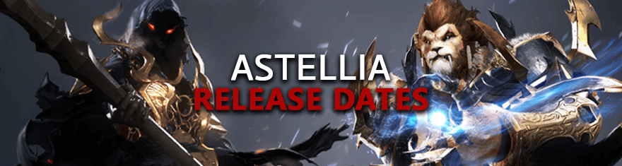 Astellia Release Dates - Beta, Early Access, Live Steam Launch Schedules