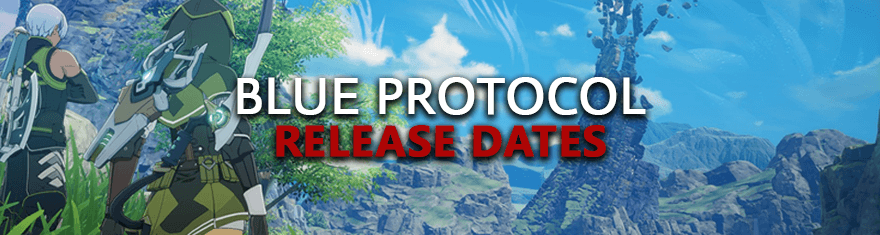 Blue Protocol Release Dates – Pre-alpha, Alpha, Beta, Live Game Launch Schedules