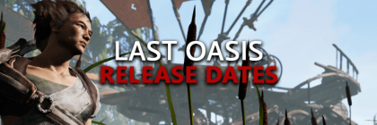 Last-Oasis-Release-Dates-Of-Game-Alpha-Beta-Steam-Early-Access-Live-Launch-English-Steam-Schedules