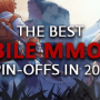 The-Best-Mobile-MMORPG-MMO-Games-Spin-Offs-Of-Existing-PC-Counterparts-Of-2019-2020-Android-iOS-Phones