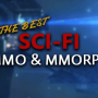 The-Best-Scifi-MMORPG-MMO-Games-Top-Lists-Of-All-Time-Science-Fiction