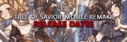 Tree-of-Savior-Mobile-Remake-Release-Dates-Of-Game-Alpha-Beta-Early-Access-Live-Launch-MMORPG-English-NA-EU-Korean-Schedule
