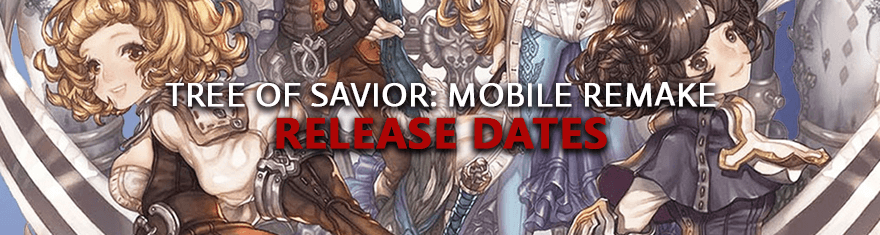 Tree of Savior: Mobile Remake Release Dates – Pre-alpha, Alpha, Beta, Live Game Launch Schedules